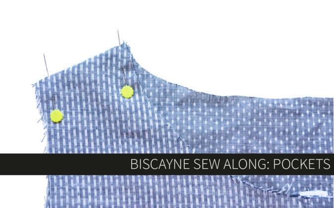 Biscayne Sew-Along Day 3: Pockets
