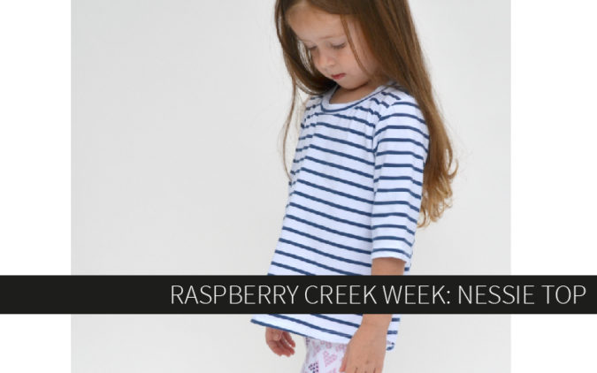 Raspberry Creek Week: Nessie Top