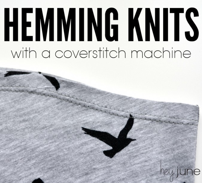 How to hem knits: a tutorial from Hey June Handmade