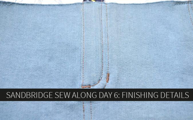 Sandbridge Sew Along Day 6: Finishing Details