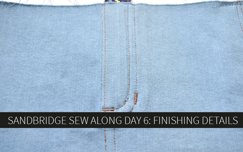 Sandbridge Sew Along Day 6: Finishing Details