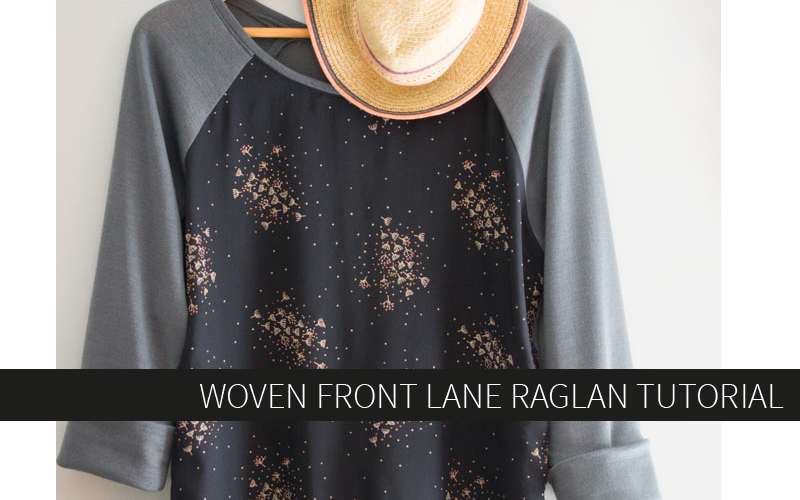 Woven Front Lane Raglan Tutorial